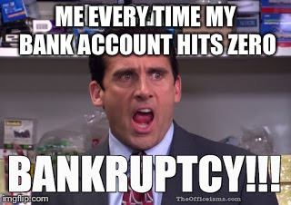 Millennial probs | ME EVERY TIME MY BANK ACCOUNT HITS ZERO | image tagged in money,the office,michael scott | made w/ Imgflip meme maker