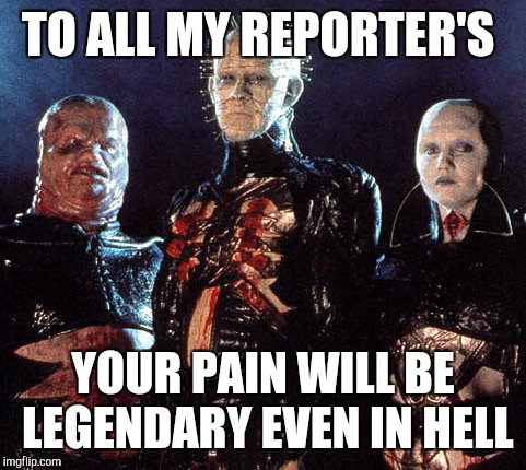 TO ALL MY REPORTER'S YOUR PAIN WILL BE LEGENDARY EVEN IN HELL | image tagged in pin head | made w/ Imgflip meme maker