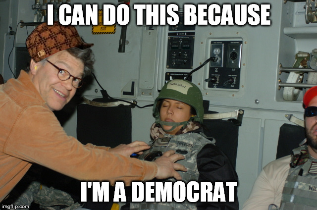 I CAN DO THIS BECAUSE I'M A DEMOCRAT | image tagged in al frankengroper,scumbag | made w/ Imgflip meme maker