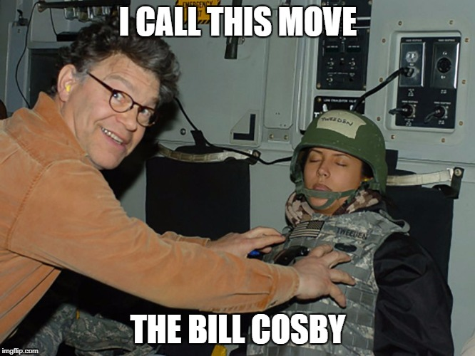 Al Franken Does Cosby Impression | I CALL THIS MOVE THE BILL COSBY | image tagged in al franken leeann tweeden,al franken,bill cosby,grope,memes,funny | made w/ Imgflip meme maker