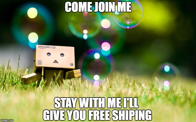 COME JOIN ME STAY WITH ME I'LL GIVE YOU FREE SHIPING | image tagged in box chasing bubbles | made w/ Imgflip meme maker
