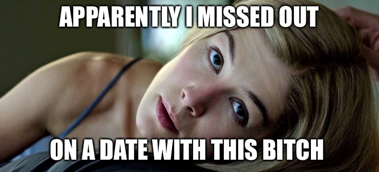 Thank god  | APPARENTLY I MISSED OUT ON A DATE WITH THIS B**CH | image tagged in gone bitch | made w/ Imgflip meme maker