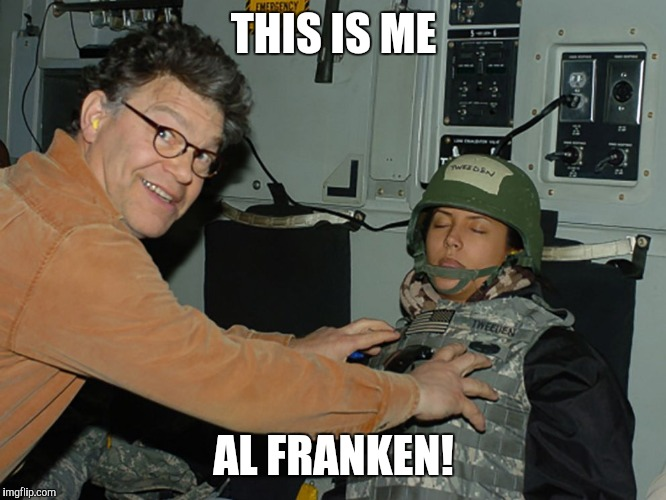 Al Franken Leeann Tweeden | THIS IS ME AL FRANKEN! | image tagged in al franken leeann tweeden | made w/ Imgflip meme maker