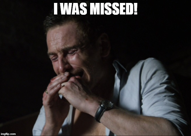 I WAS MISSED! | made w/ Imgflip meme maker