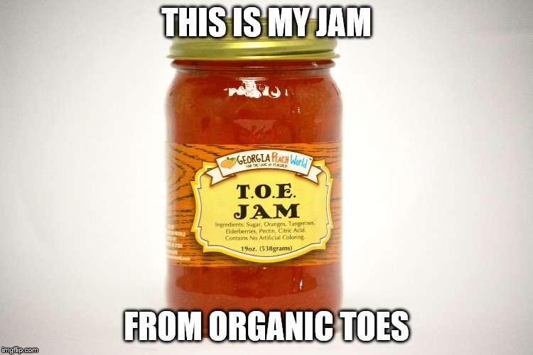 THIS IS MY JAM FROM ORGANIC TOES | made w/ Imgflip meme maker