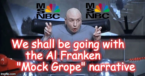 "Doctor Evil air quotes | We shall be going with the Al Franken         ""Mock Grope"" narrative 