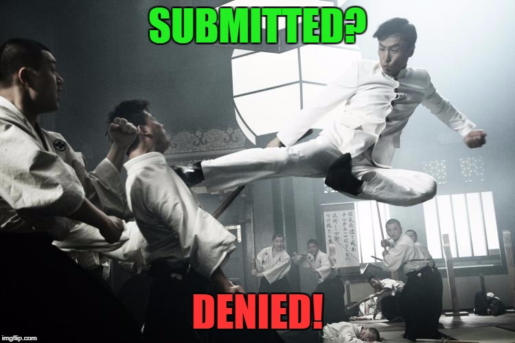 SUBMITTED? DENIED! | made w/ Imgflip meme maker