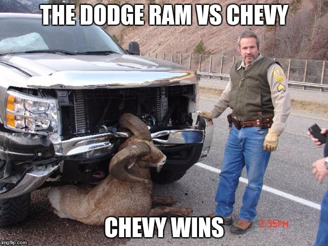 THE DODGE RAM VS CHEVY CHEVY WINS | made w/ Imgflip meme maker