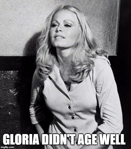 GLORIA DIDN'T AGE WELL | made w/ Imgflip meme maker