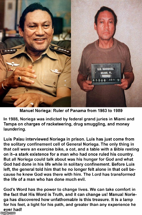 Manuel Noriega | image tagged in manuel noriega,bible,testimony,god's word,prison,solitary confinement | made w/ Imgflip meme maker