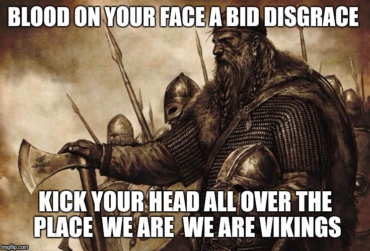 This my part of the music We Will We Will Rock You | image tagged in vikings | made w/ Imgflip meme maker