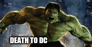 DEATH TO DC | made w/ Imgflip meme maker