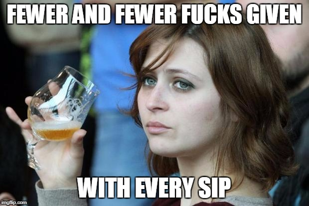 FEWER AND FEWER F**KS GIVEN WITH EVERY SIP | image tagged in beer lady | made w/ Imgflip meme maker