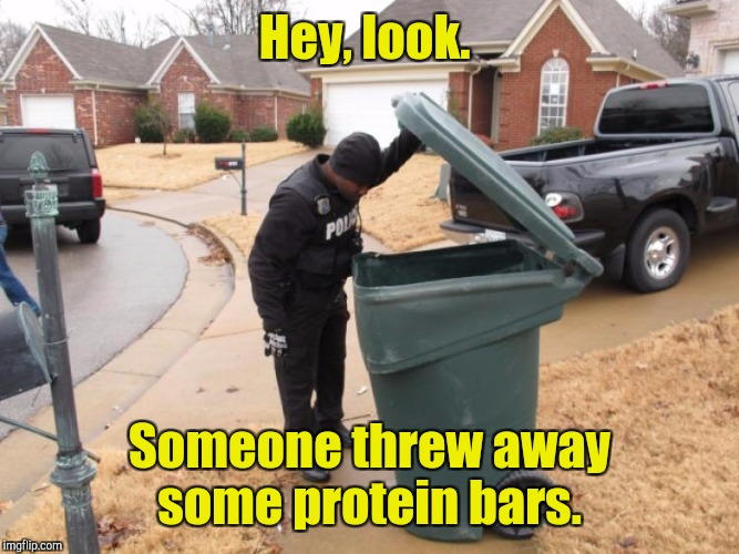 Hey, look. Someone threw away some protein bars. | made w/ Imgflip meme maker