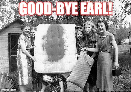 "Inspiration for the Dixie Chick's song ""Good-bye Earl"" 