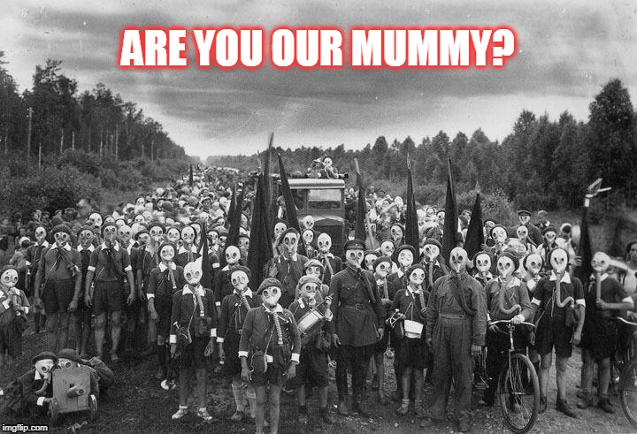 Doctor Who fans will understand |  ARE YOU OUR MUMMY? | image tagged in doctor who,are you my mummy,ww2 | made w/ Imgflip meme maker