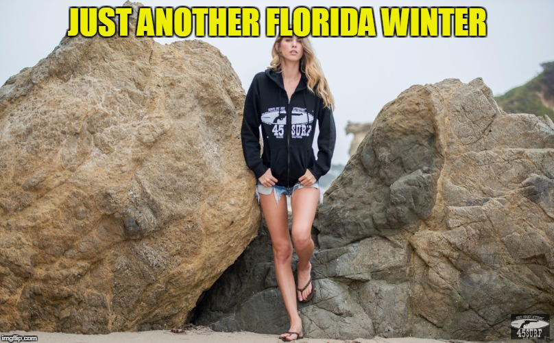JUST ANOTHER FLORIDA WINTER | made w/ Imgflip meme maker