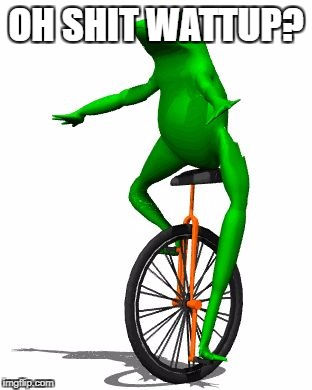 Dat Boi | OH SHIT WATTUP? | image tagged in memes,dat boi | made w/ Imgflip meme maker