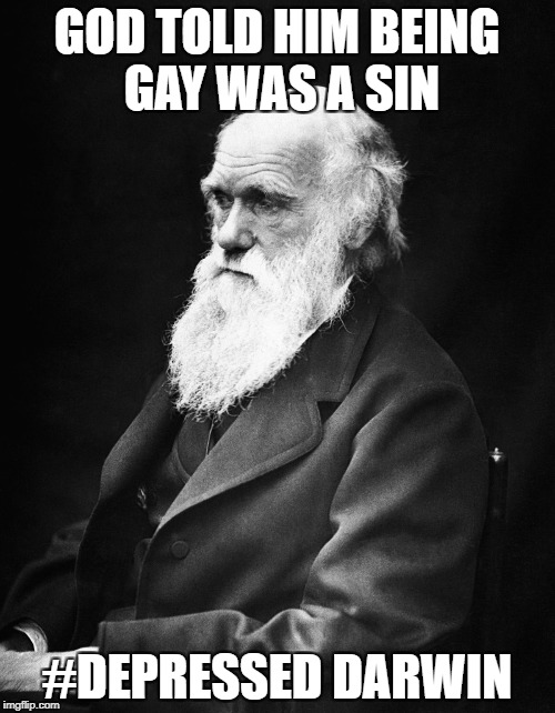 GOD TOLD HIM BEING GAY WAS A SIN #DEPRESSED DARWIN | made w/ Imgflip meme maker