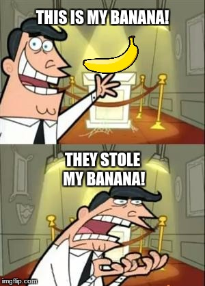 Banana Trophy | THIS IS MY BANANA! THEY STOLE MY BANANA! | image tagged in banana,trophy,crazy,waveyourbanana | made w/ Imgflip meme maker