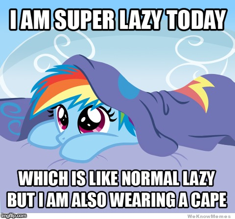 So adorable! | image tagged in memes,lazy,ponies,rainbow dash | made w/ Imgflip meme maker
