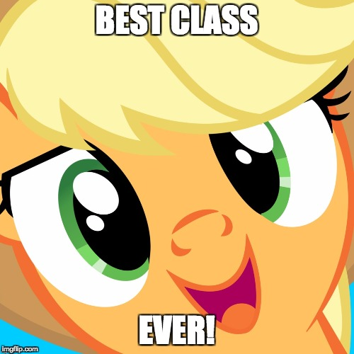 Saayy applejack | BEST CLASS EVER! | image tagged in saayy applejack | made w/ Imgflip meme maker