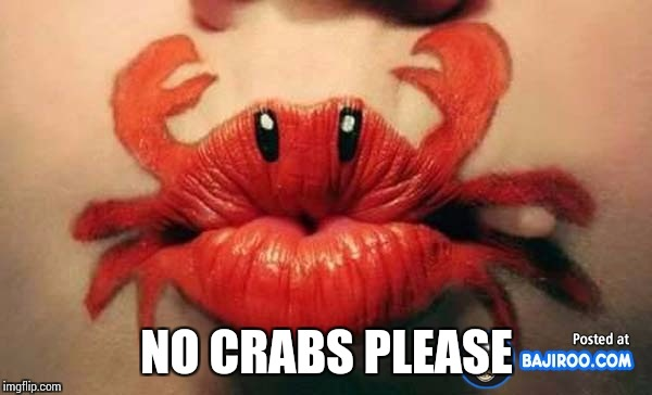 NO CRABS PLEASE | made w/ Imgflip meme maker