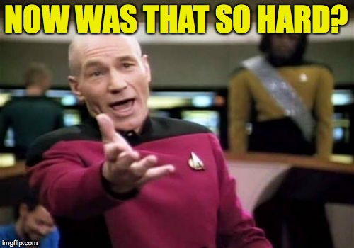Picard Wtf Meme | NOW WAS THAT SO HARD? | image tagged in memes,picard wtf | made w/ Imgflip meme maker
