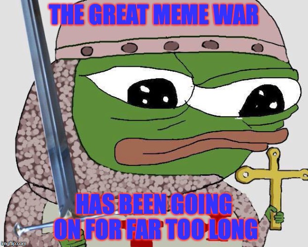 Meme Priest | THE GREAT MEME WAR HAS BEEN GOING ON FOR FAR TOO LONG | image tagged in kek vult | made w/ Imgflip meme maker