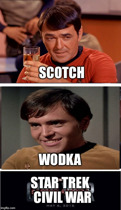 That'd be some drinking game! | WODKA SCOTCH STAR TREK CIVIL WAR | image tagged in memes,marvel civil war 1,star trek | made w/ Imgflip meme maker