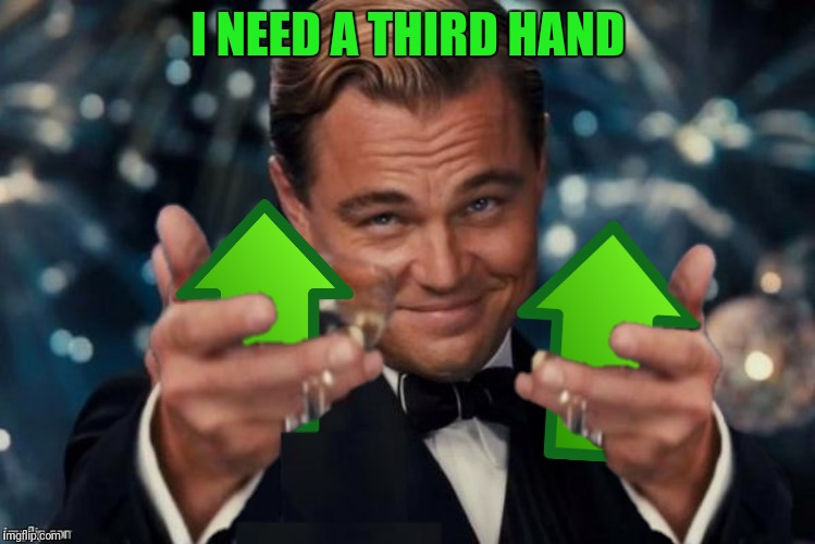 I NEED A THIRD HAND | made w/ Imgflip meme maker