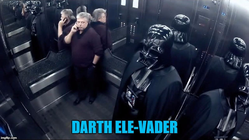 The Interesting People You Meet At The Annual Total Domination Conference | DARTH ELE-VADER | image tagged in memes,meme,darth vader,elevator,star wars | made w/ Imgflip meme maker