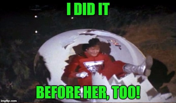 I DID IT BEFORE HER, TOO! | made w/ Imgflip meme maker