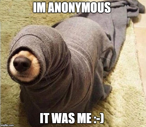 not circumcised  | IM ANONYMOUS IT WAS ME :-) | image tagged in not circumcised | made w/ Imgflip meme maker