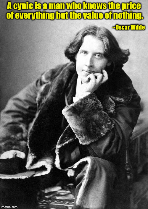And still can't resist Black Friday sales | A cynic is a man who knows the price of everything but the value of nothing. ~Oscar Wilde | image tagged in oscar wilde,cynic,quotes | made w/ Imgflip meme maker