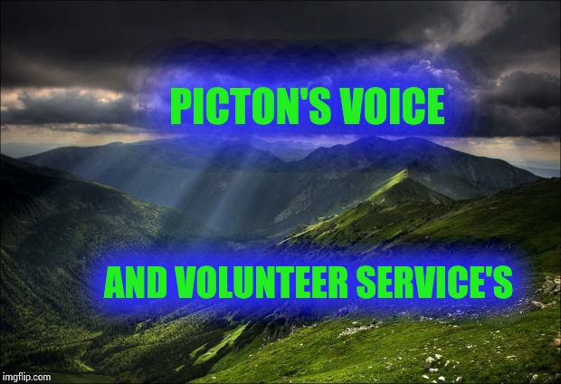 nature | PICTON'S VOICE AND VOLUNTEER SERVICE'S | image tagged in nature | made w/ Imgflip meme maker