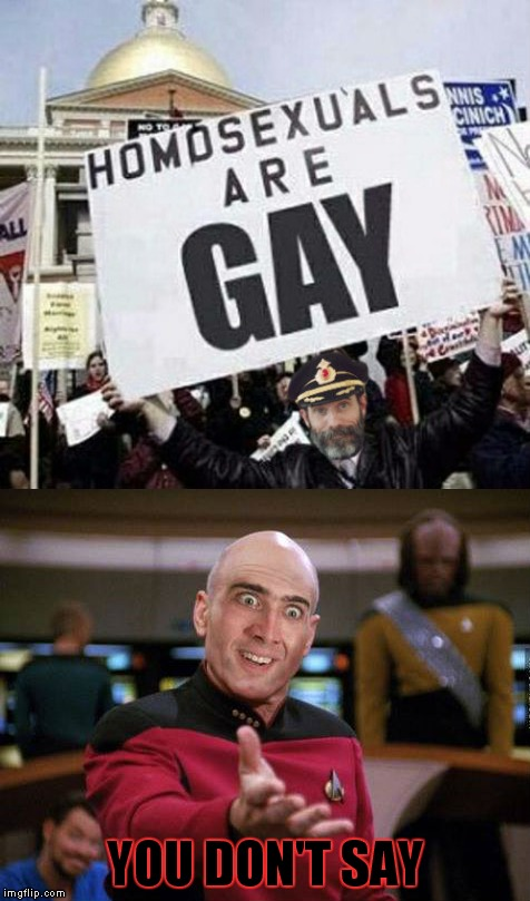 not sure if protesting or....... | YOU DON'T SAY | image tagged in protest,captain obvious,nick cage,you don't say,picard wtf | made w/ Imgflip meme maker
