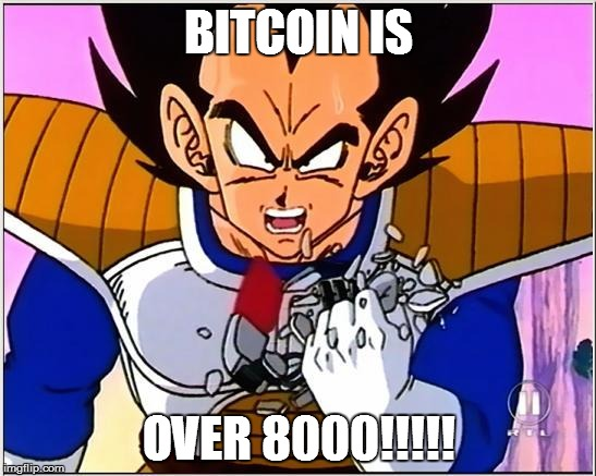 Bitcoin is over 8000! | BITCOIN IS OVER 8000!!!!! | image tagged in vegeta,vegeta over,bitcoin,8000 | made w/ Imgflip meme maker