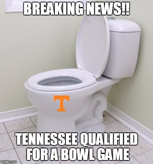 Tennessee Bowl game | BREAKING NEWS!! TENNESSEE QUALIFIED FOR A BOWL GAME | image tagged in memes,tennessee football,bowl game | made w/ Imgflip meme maker