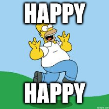 HAPPY HAPPY | image tagged in homer | made w/ Imgflip meme maker