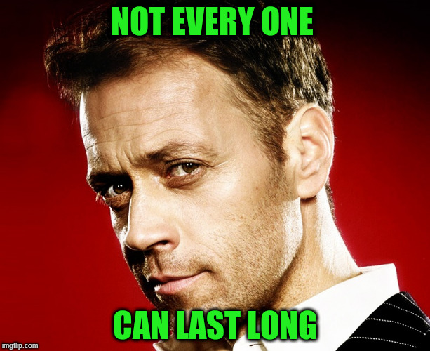 Rocco | NOT EVERY ONE CAN LAST LONG | image tagged in rocco | made w/ Imgflip meme maker