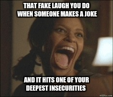 THAT FAKE LAUGH YOU DO WHEN SOMEONE MAKES A JOKE AND IT HITS ONE OF YOUR DEEPEST INSECURITIES | image tagged in html | made w/ Imgflip meme maker