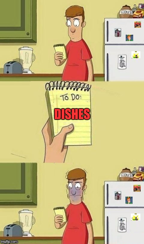 To Do List | DISHES | image tagged in to do list | made w/ Imgflip meme maker
