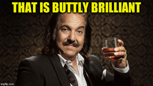 THAT IS BUTTLY BRILLIANT | made w/ Imgflip meme maker