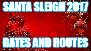 From The Laica's Merry Christmas! | SANTA SLEIGH 2017 DATES AND ROUTES | image tagged in from the laica's merry christmas | made w/ Imgflip meme maker