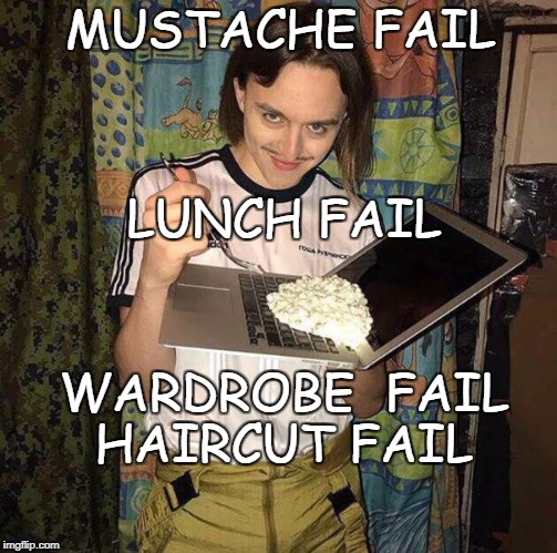 Multiple Failure  | MUSTACHE FAIL WARDROBE  FAIL LUNCH FAIL HAIRCUT FAIL | image tagged in multiple fail,epic fail,fail,mustache | made w/ Imgflip meme maker