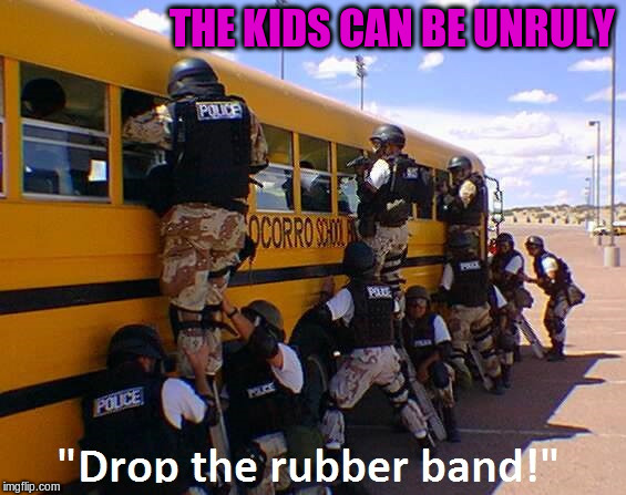 THE KIDS CAN BE UNRULY | made w/ Imgflip meme maker