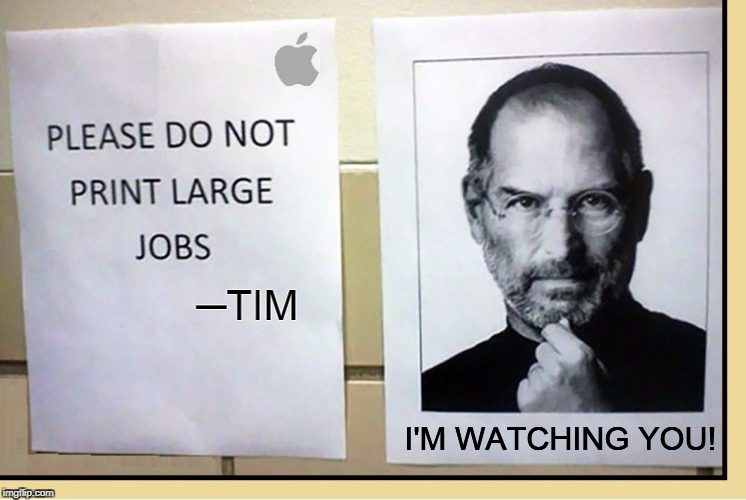 Do Really Think Tim Left this Note? | I'M WATCHING YOU! ─TIM | image tagged in large jobs,vince vance,tim cook,steve jobs,sign by printer,sign bt printing machine | made w/ Imgflip meme maker