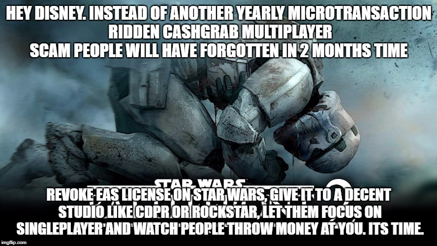 HEY DISNEY. INSTEAD OF ANOTHER YEARLY MICROTRANSACTION RIDDEN CASHGRAB MULTIPLAYER SCAM PEOPLE WILL HAVE FORGOTTEN IN 2 MONTHS TIME REVOKE E | image tagged in gaming | made w/ Imgflip meme maker