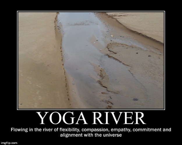image tagged in yoga river | made w/ Imgflip meme maker